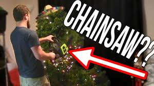 taking down our christmas tree with a chainsaw youtube