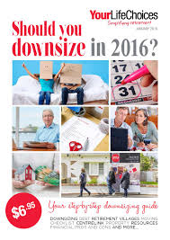 downsizing guide january 2016 by yourlifechoices issuu
