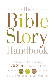 the bible story handbook a resource for teaching 175 stories from