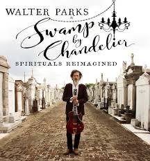 Chandelier Lyric Tickets Walter Parks Sw By Chandelier Spirituals Reimagined