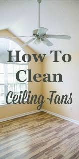 how to clean high ceiling fans how to clean your ceiling fan in seconds ceiling fan ceilings and