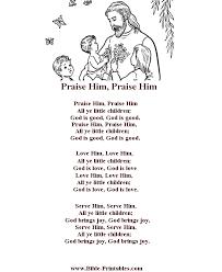 bible printables children s songs and lyrics praise him