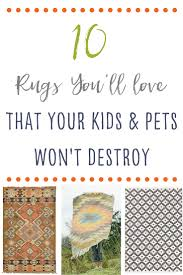 10 rugs you u0027ll love that your kids and fur babies won u0027t destroy