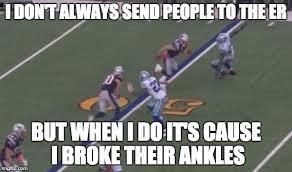 Dallas Cowboys Funny Memes - julian edelman breaks morris clayborn s ankles imgflip
