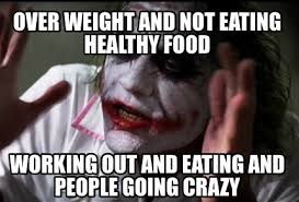 Healthy Food Meme - meme creator over weight and not eating healthy food working out