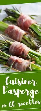cuisiner l asperge les 86 meilleures images du tableau asperges sur recette