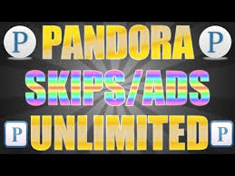 pandora unlimited skips no ads apk how to get unlimited skips no adds and songs on pandora