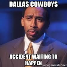 Memes About Dallas Cowboys - dallas cowboys accident waiting to happen stephen a smith meme