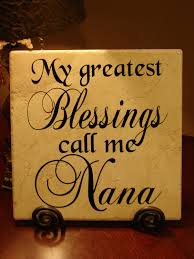 quotes for thanksgiving day quotes for nana my greatest blessings call me nana decorative by