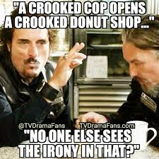 Soa Meme - sons of anarchy meme crooked donut shop on bingememe