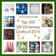 Free Christmas Decorations Top 100 Diy Christmas Crafts Of 2013 Diy Christmas Ornaments