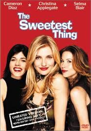 The Sweetest Thing   (La cosa más dulce)