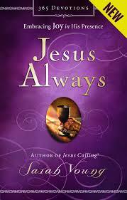 jesus always embracing joy in his presence sarah young