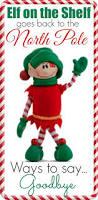 ideas for saying goodbye to your elf on the shelf elfontheshelf