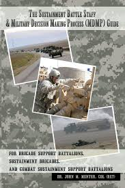 the sustainment battle staff u0026 military decision making process