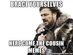 Funny Cousin Memes - national cousins day 2017 memes best jokes funny photos gifs
