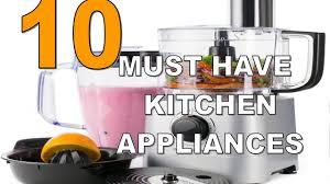 Kitchen Appliance 10 Must Have Kitchen Appliances Youtube