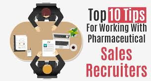 Top    Tips for Working With Pharmaceutical Sales Recruiters