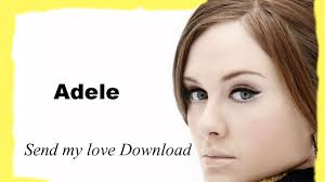download mp3 lovesong by adele adele send my love to your new lover free mp3 audio download