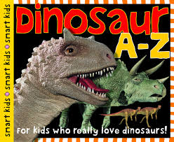 amazon com dinosaur a z for kids who really love dinosaurs