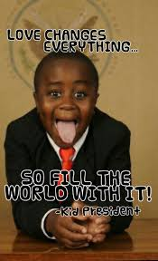 That Changes Everything Meme - kid president love changes everything so fill the world with it