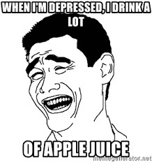 Depressed Face Meme - when i m depressed i drink a lot of apple juice asian troll face