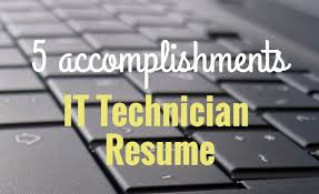 copier technician resume 5 accomplishments to make your it technician resume stand out