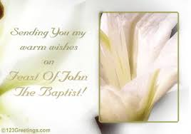 sending you warm wishes free feast of the baptist ecards