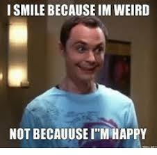 Weird Smile Meme - i smile because im weird not becauuseim happy meme on sizzle