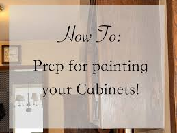how to prep cabinets for painting how to prep for painting your cabinets timeless creations