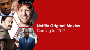 netflix original movies coming in 2017 whats on netflix