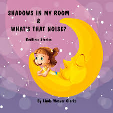 Free Stories For Bedtime Stories For Children Weaver Clarke Children S Bedtime Stories Shadows In My Room