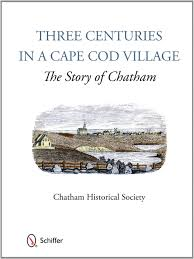 three centuries in a cape cod village the story of chatham