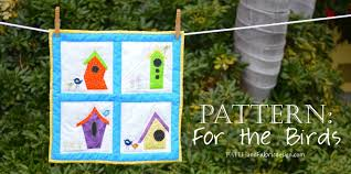 birdhouse quilt pattern pattern for the birds bird house quilt faith and fabric