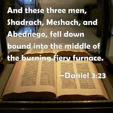 daniel 3 23 and these three men shadrach meshach and abednego
