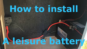 how to install a leisure battery with split charging youtube