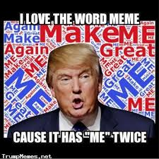 Make A Meme Poster - the me me narcissist trump meme trumpmemes net