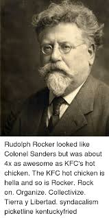 Colonel Sanders Memes - rudolph rocker looked like colonel sanders but was about 4x as