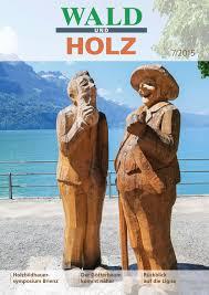 wald und holz 07 2015 by waldschweiz forêtsuisse issuu
