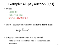 pay to bid auction auction theory class 2 revenue equivalence 1 this class
