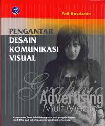 cara desain komunikasi visual pengantar desain komunikasi visual by adi kusrianto