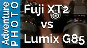 fuji xt 2 vs panasonic lumix g85 4k video photo ibis comparison