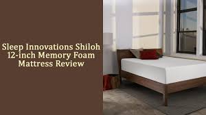 Sleep Innovations Sleep Innovations Shiloh 12 Inch Memory Foam Mattress Review