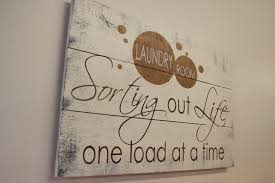 Laundry Room Art Decor by Sorting Out Life One Load At A Time Laundry Room Sign Wood