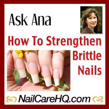 nail care how to strengthen brittle nails nailcarehq com
