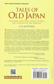 fairy tale book report template tales of old japan folklore fairy tales ghost stories and tales of old japan folklore fairy tales ghost stories and legends of the samurai a b mitford 0800759440627 amazon com books