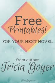 free printables for writing your novel tricia goyer