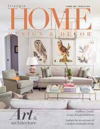 home design by triangle february march 2018 by home design decor magazine issuu