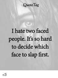 Meme Faced - quotetag i hate two faced people it s so hard to decide which face