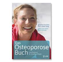 Dr. <b>Jonathan Wright</b> Das Osteoporose-Buch Starke Knochen ein Leben lang - 978-3-86731-140-3